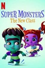 Watch Super Monsters: The New Class Megashare