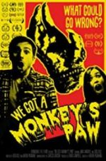 Watch We Got a Monkey\'s Paw Megashare
