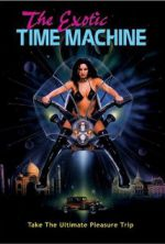 Watch The Exotic Time Machine Megashare