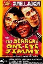 Watch The Search for One-Eye Jimmy Megashare