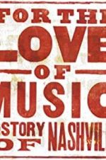 Watch For the Love of Music: The Story of Nashville Megashare