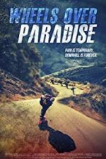 Watch Wheels Over Paradise Megashare