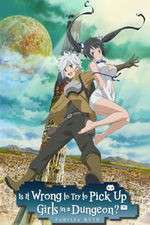 Watch Megashare Is It Wrong to Try to Pick Up Girls in a Dungeon? Online