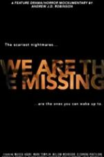 Watch We Are the Missing Megashare