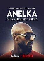 Watch Anelka: Misunderstood Megashare