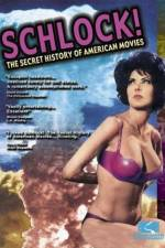 Watch Schlock The Secret History of American Movies Megashare