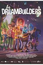 Watch Dreambuilders Megashare
