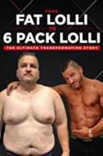 Watch From Fat Lolli to Six Pack Lolli: The Ultimate Transformation Story Megashare