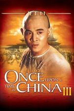 Watch Once Upon a Time in China III Megashare