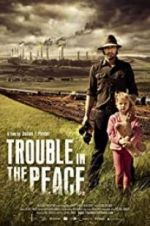 Watch Trouble in the Peace Megashare