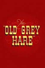 Watch The Old Grey Hare Megashare