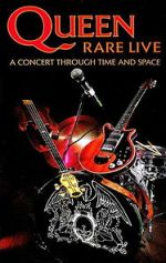 Watch Queen: Rare Live - A Concert Through Time and Space Megashare
