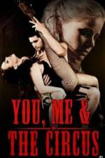Watch You, Me & The Circus Online Megashare