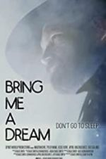 Watch Bring Me a Dream Megashare