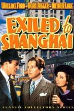 Watch Exiled to Shanghai Megashare