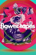 Watch The Flower Tapes Megashare