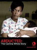 Watch Abducted: The Carlina White Story Megashare